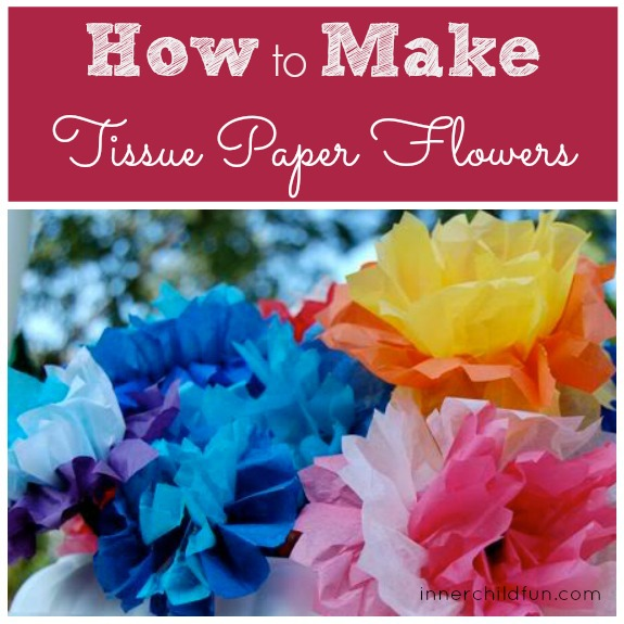 How To Make Tissue Paper Flowers Inner Child Fun