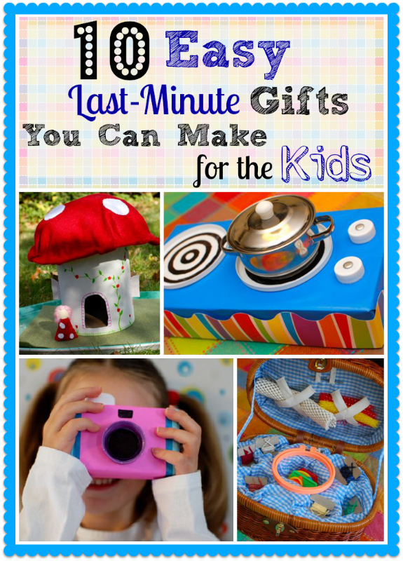 10 easy last minute gifts you can make for the kids for Quick easy gifts to make for christmas