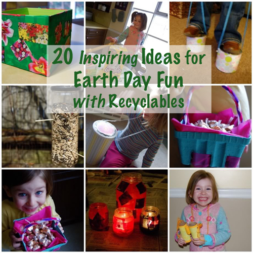 20 Inspiring Ideas for Earth Day Fun with Recyclables