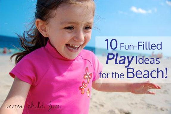 10 Fun Filled Play Ideas For The Beach