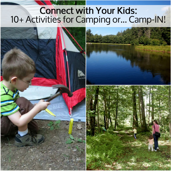 Fun Camping Ideas For Kids Camping Recipes And Fun: Connect With Your Kids: Camping ...or Camp-In??