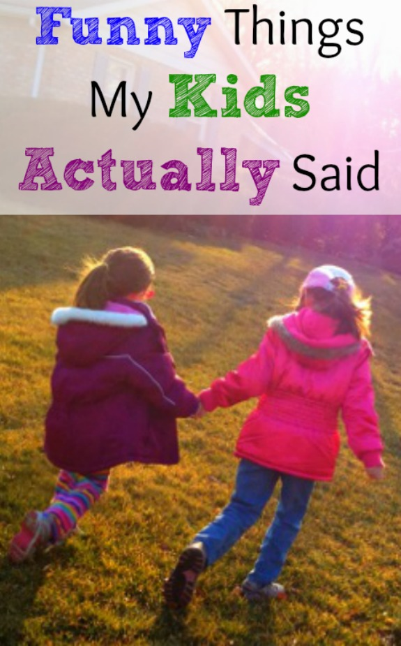 Funny Things My Kids Actually Said