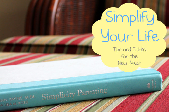 Simplify Your Life- Tips and Tricks for the New Year