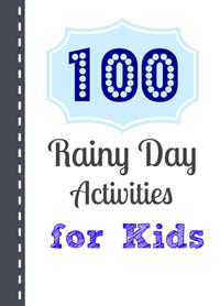 100 Rainy Day Activities for Kids (free printable)