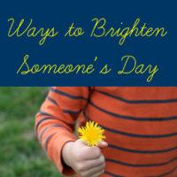 20 Simple Ways to Brighten Someone's Day