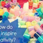 How Do You Inspire Creativity?