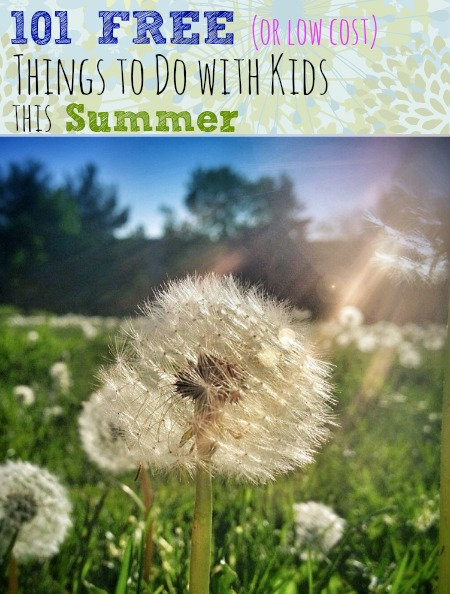 101 Free (or Low Cost) Things To Do with Kids this Summer