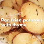 Quick Pan-Fried Potatoes with Thyme Recipe