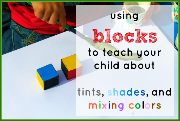 Learning with blocks- tints, shades, and mixing colors