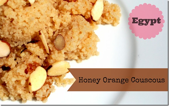 Honey Orange Couscous (Egypt) -- Part of the Kids' Culinary Passport series to cook and craft your way around the world!
