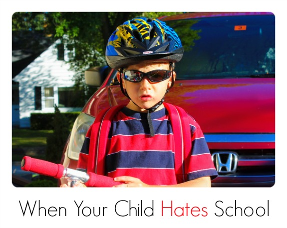 when your child hates school