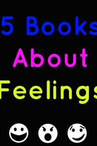5 Books About Feelings