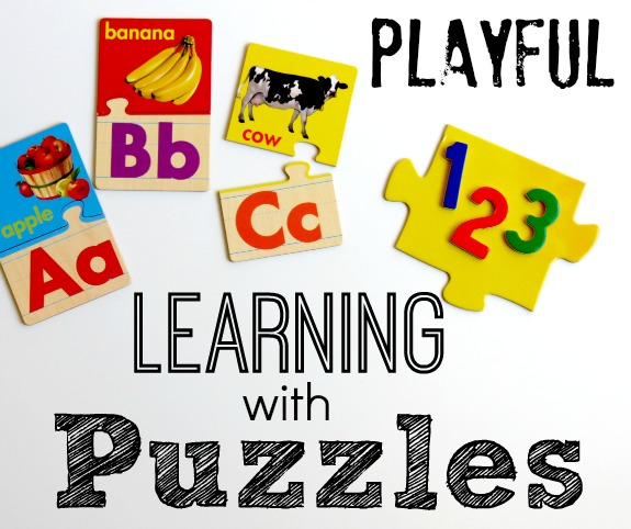 Playful Learning with Puzzles- Activities that increase the fun and educational benefits!