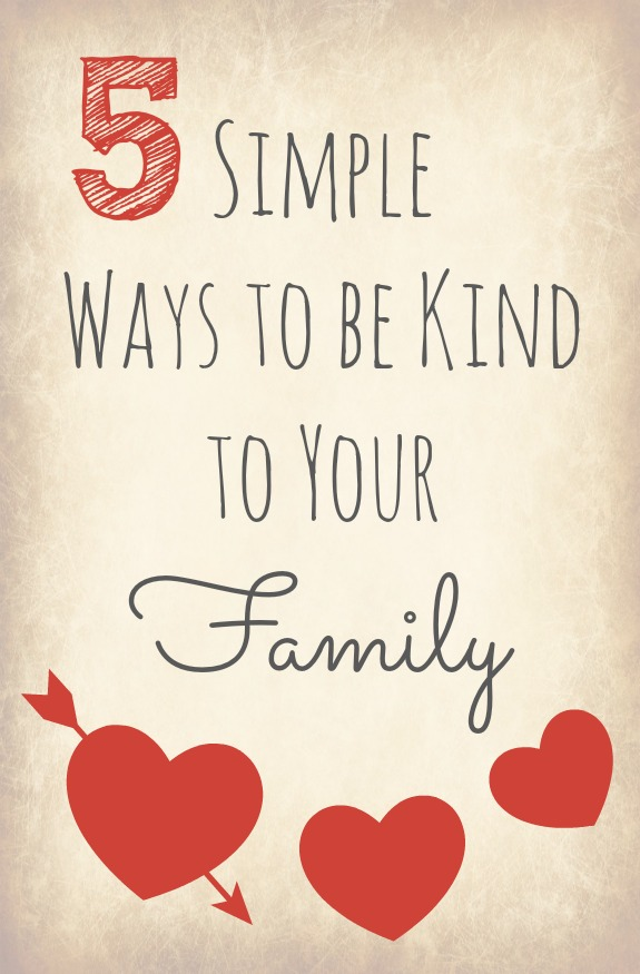 5 Simple Ways to Be Kind to Your Family