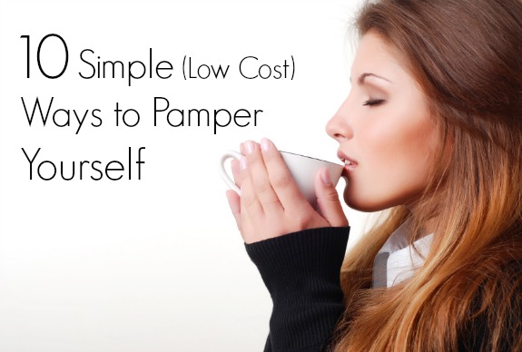 10 Simple (Low Cost) Ways to Pamper Yourself