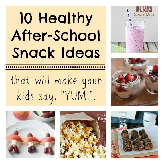 10 Healthy After School Snacks
