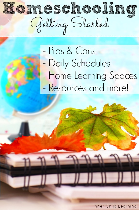 Getting Started with Homeschooling - Pros and cons, daily schedules, home learning spaces, resources and more.