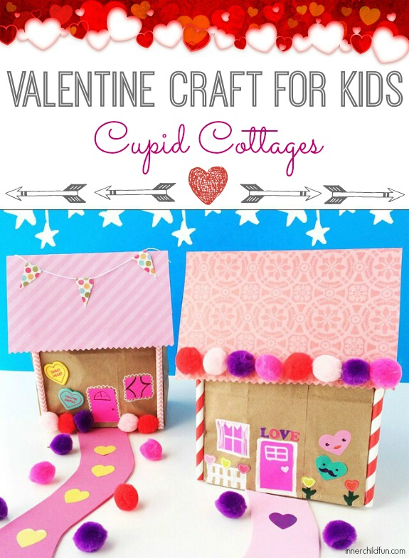 Valentine Craft for Kids - Cupid Cottages