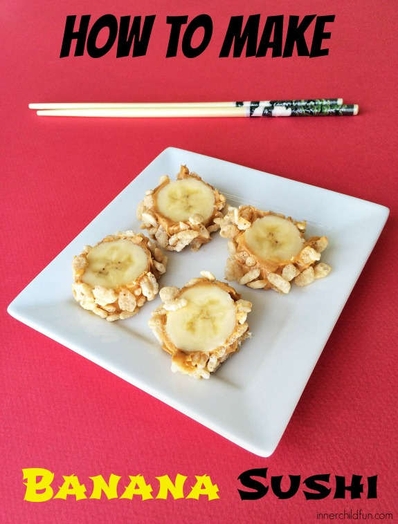 How to Make Banana Sushi