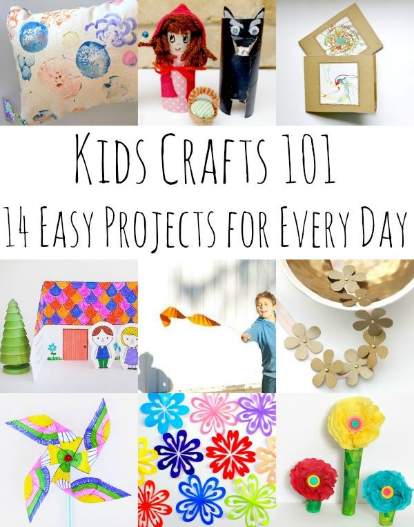Kids Crafts 101 -- 14 Easy Projects for Every Day