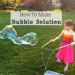 How to Make Bubble Solution for Giant Bubbles