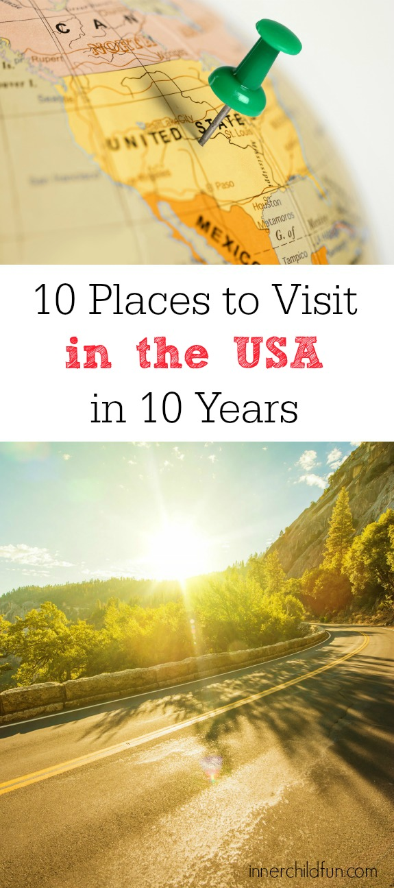 10 Places to Visit in the USA in 10 Years