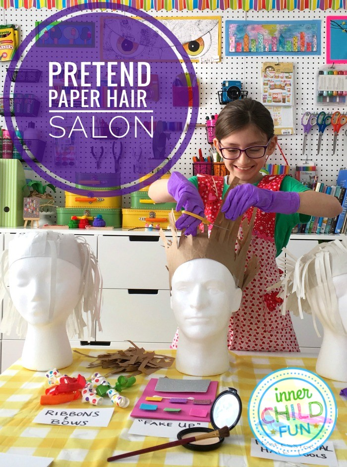 Pretend Paper Hair Salon For Kids Inner Child Fun