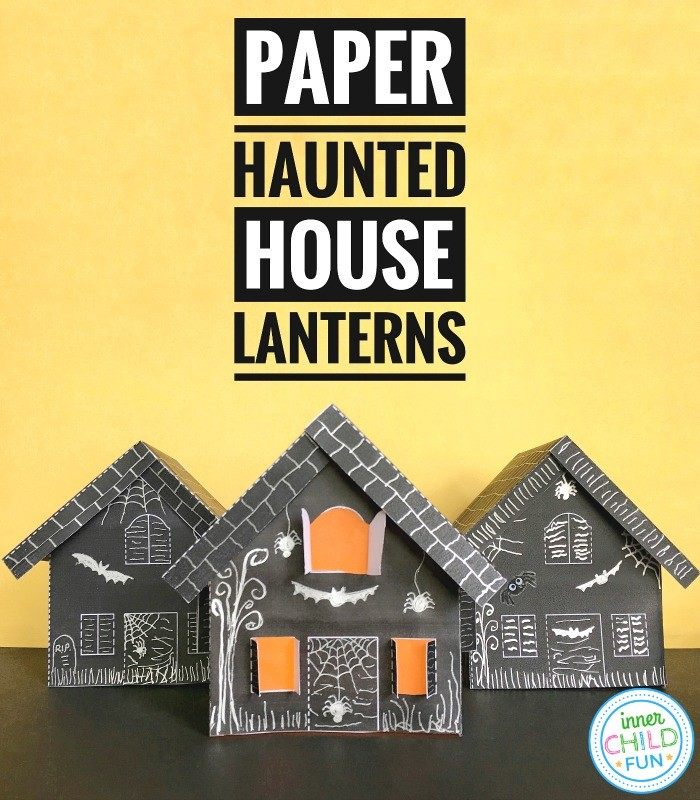 Paper Haunted House Lanterns For Halloween Inner Child Fun