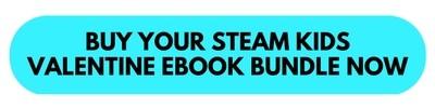 But Your STEAM Kids Valentine Ebook Bundle Now