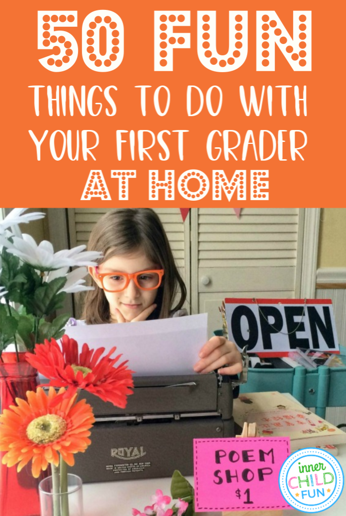 50 Fun Things To Do With Your First Grader At Home