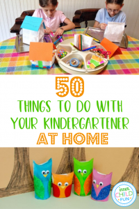 50 Fun Things To Do With Your Kindergartener At Home