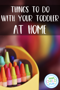 things to do with your toddler at home