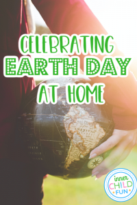 Celebrating Earth Day at Home