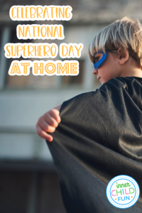 Celebrating National Superhero Day at Home