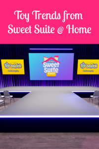 Sweet Suite at Home - Toy Trends for 2020
